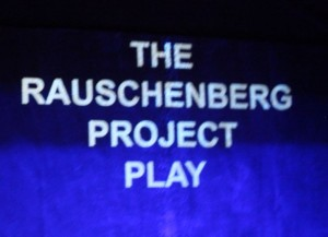 Rauschenberg Project Play 1