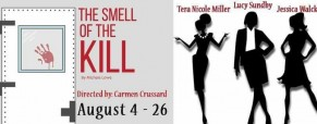 'Smell of the Kill' play dates, times and ticket info