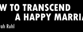 'How to Transcend a Happy Marriage' fascinating study of dissociative disorder