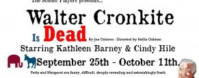 'Walter Cronkite Is Dead' perfect play for these times