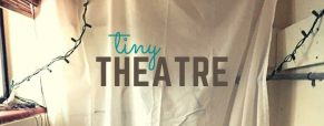 Tiny Theatre proving actors, text and an audience are all you need for theater