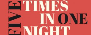 'Five Times in One Night' play dates, times and ticketing