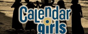 'Calendar Girls' play dates, times and ticket information