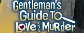 'A Gentleman's Guide to Love and Murder' denoted by catchy music, hilarious comedy, beautiful costumes